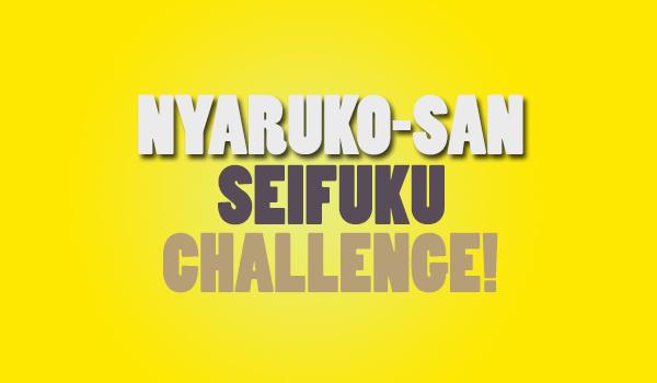 Nyaruko-san Seifuku Challenge!