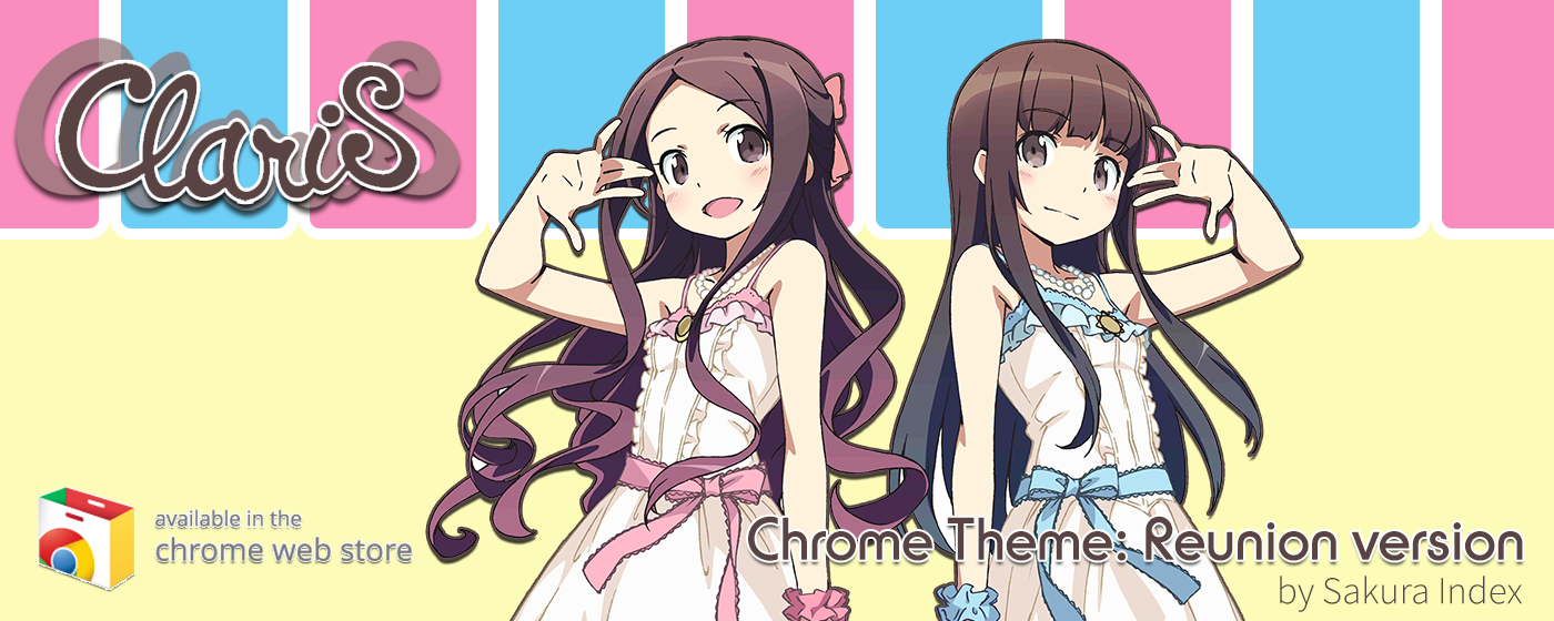 [Chrome Theme] ClariS Reunion Version
