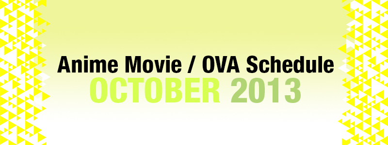 Anime Movie / OVA Schedule for October 2013