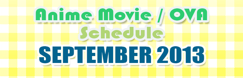 Anime Movie / OVA Schedule for September 2013