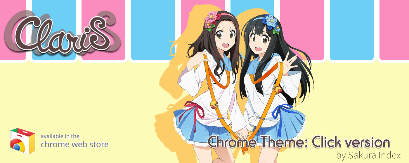 [Chrome Theme] ClariS Click version theme now available in Chrome Store!